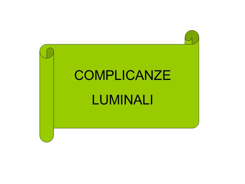 COMPLICANZE LUMINALI