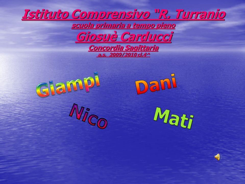Istituto Comprensivo R. Turranio scuola primaria a tempo pieno Giosuè Carducci Concordia Sagittaria a.s. 2009/2010 cl.4^