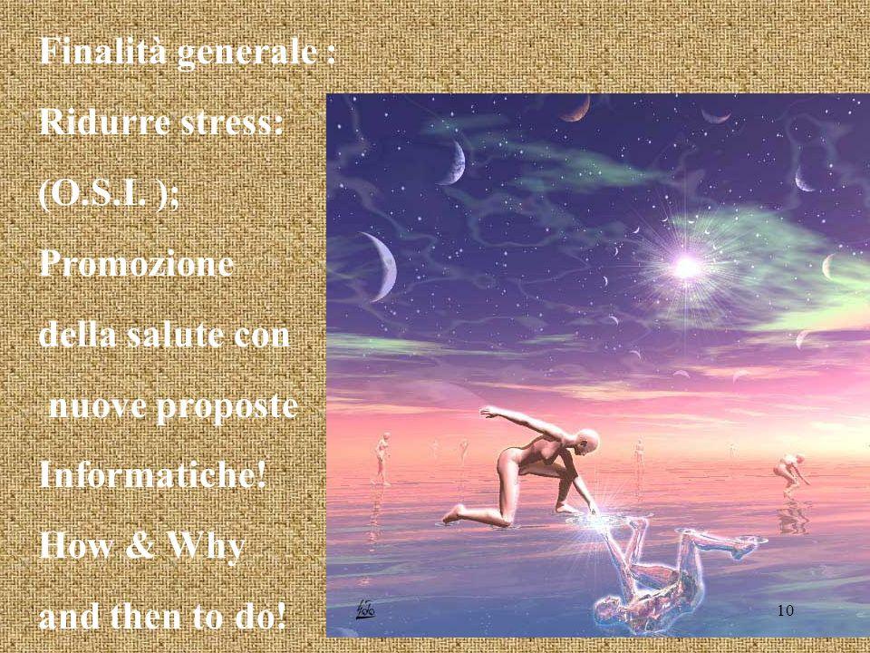 Finalità generale : Ridurre stress: (O.S.I.
