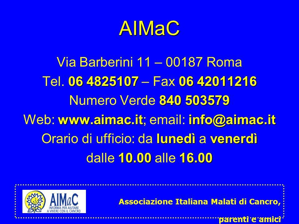 AIMaC Via Barberini 11 – 00187 Roma 06 482510706 42011216 Tel. 06 4825107 – Fax 06 42011216 840 503579 Numero Verde 840 503579 www.aimac.itinfo@aimac.