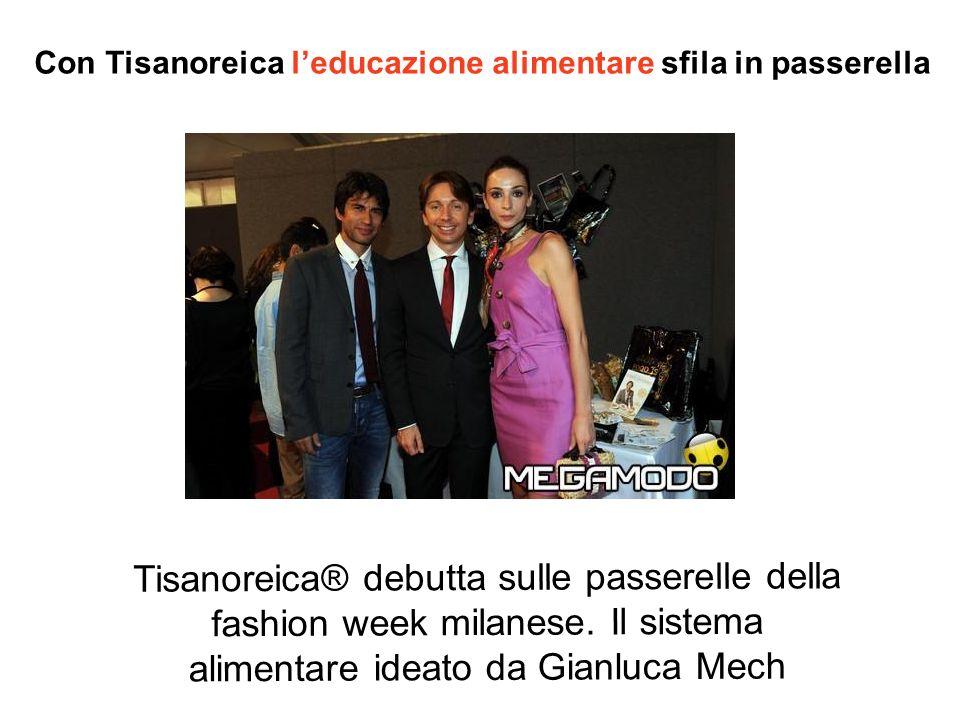 Tisanoreica® debutta sulle passerelle della fashion week milanese.