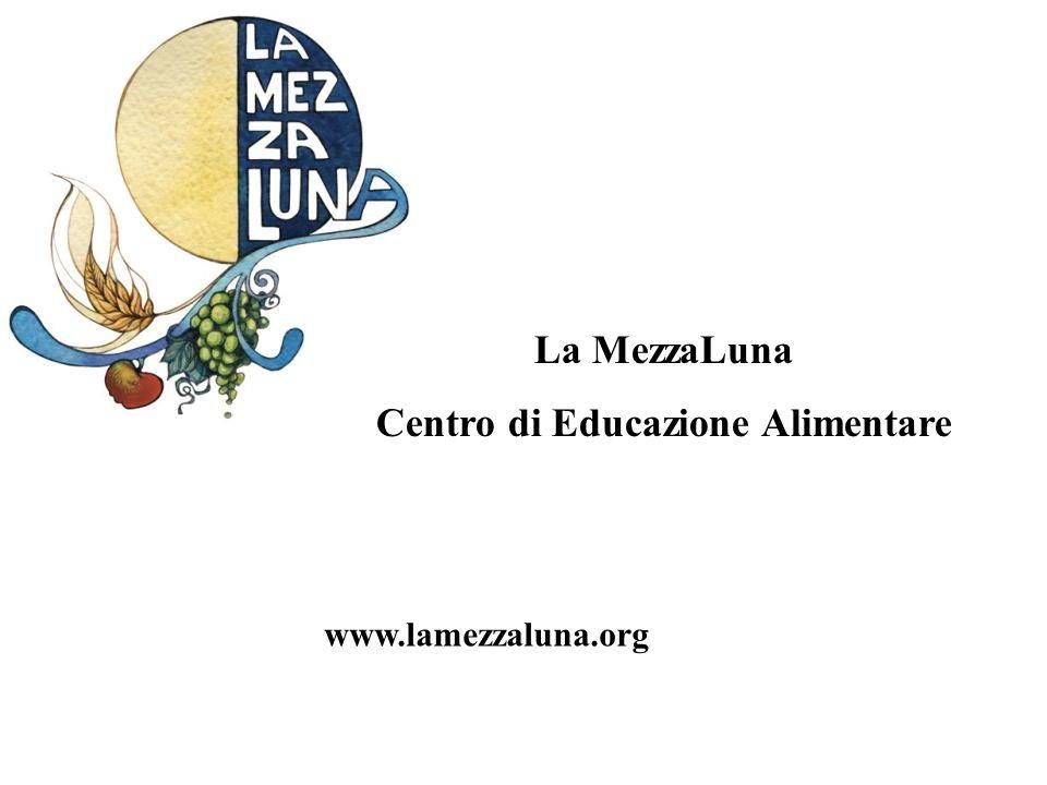 La MezzaLuna Centro di Educazione Alimentare www.lamezzaluna.org