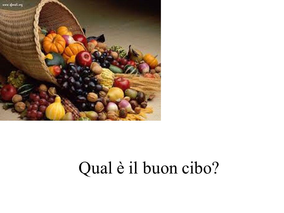 Qual è il buon cibo?
