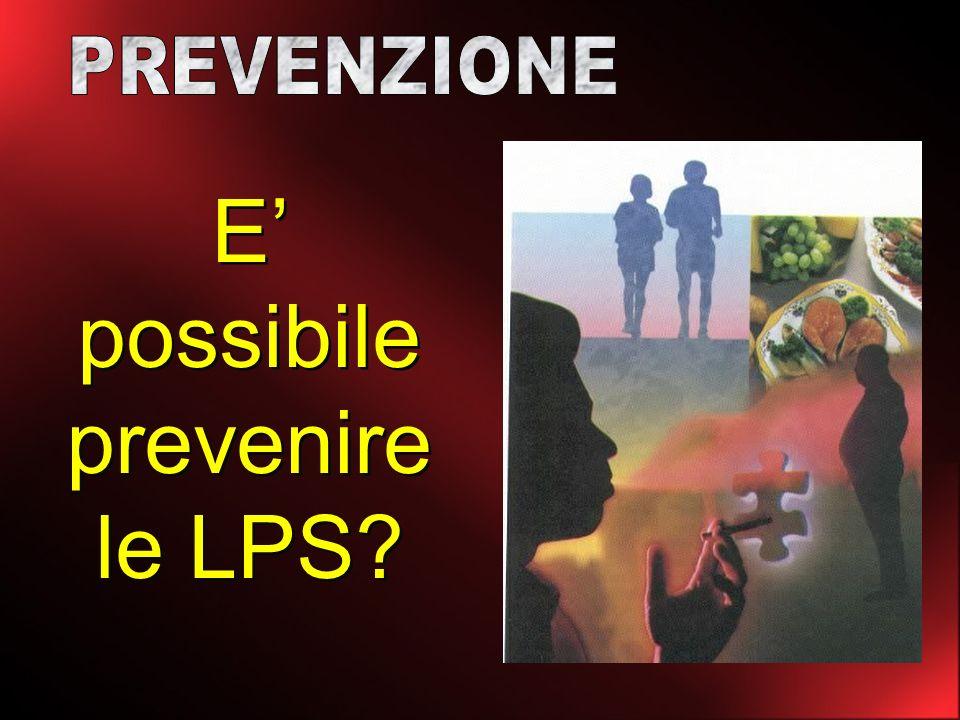 E possibile prevenire le LPS?