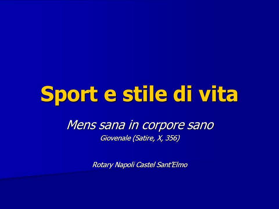 Sport e stile di vita Mens sana in corpore sano Giovenale (Satire, X, 356) Rotary Napoli Castel SantElmo