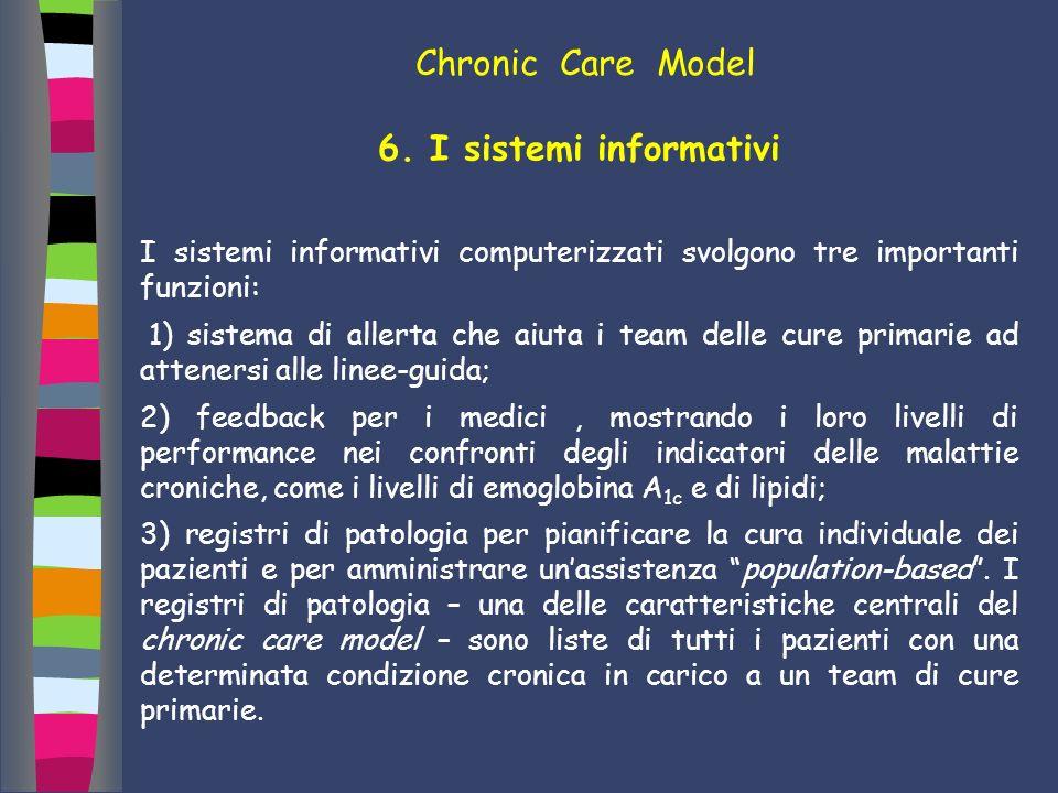 6. I sistemi informativi I sistemi informativi computerizzati svolgono tre importanti funzioni: 1) sistema di allerta che aiuta i team delle cure prim