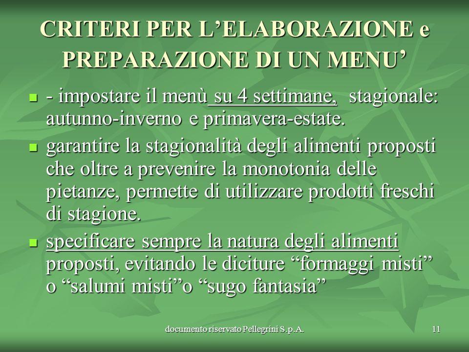 documento riservato Pellegrini S.p.A.11 CRITERI PER LELABORAZIONE e PREPARAZIONE DI UN MENU CRITERI PER LELABORAZIONE e PREPARAZIONE DI UN MENU - impo