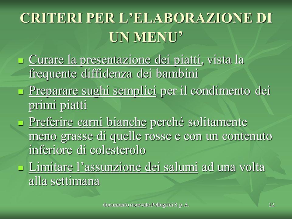 documento riservato Pellegrini S.p.A.12 CRITERI PER LELABORAZIONE DI UN MENU CRITERI PER LELABORAZIONE DI UN MENU Curare la presentazione dei piatti,
