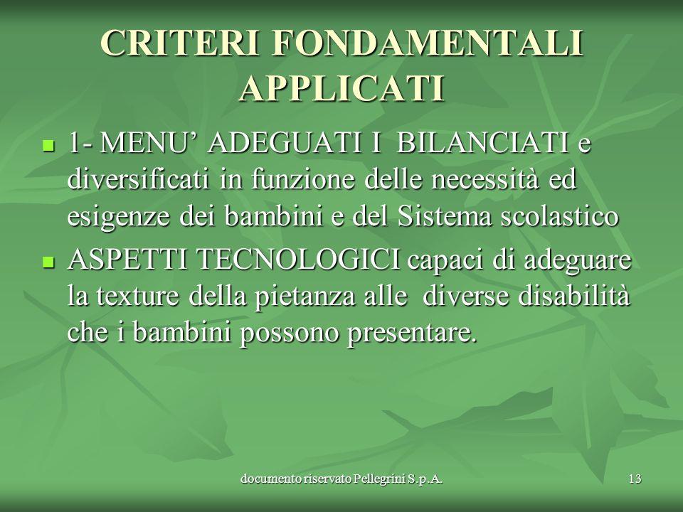 documento riservato Pellegrini S.p.A.13 CRITERI FONDAMENTALI APPLICATI 1- MENU ADEGUATI I BILANCIATI e diversificati in funzione delle necessità ed es