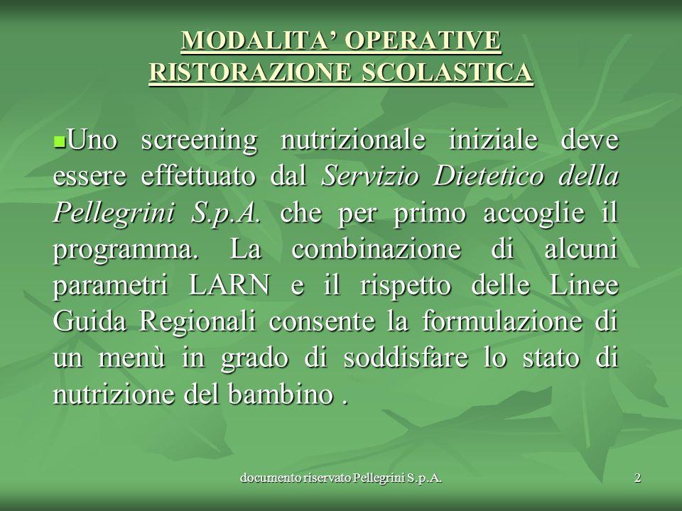 documento riservato Pellegrini S.p.A.2 MODALITA OPERATIVE RISTORAZIONE SCOLASTICA Uno screening nutrizionale iniziale deve essere effettuato dal Servi