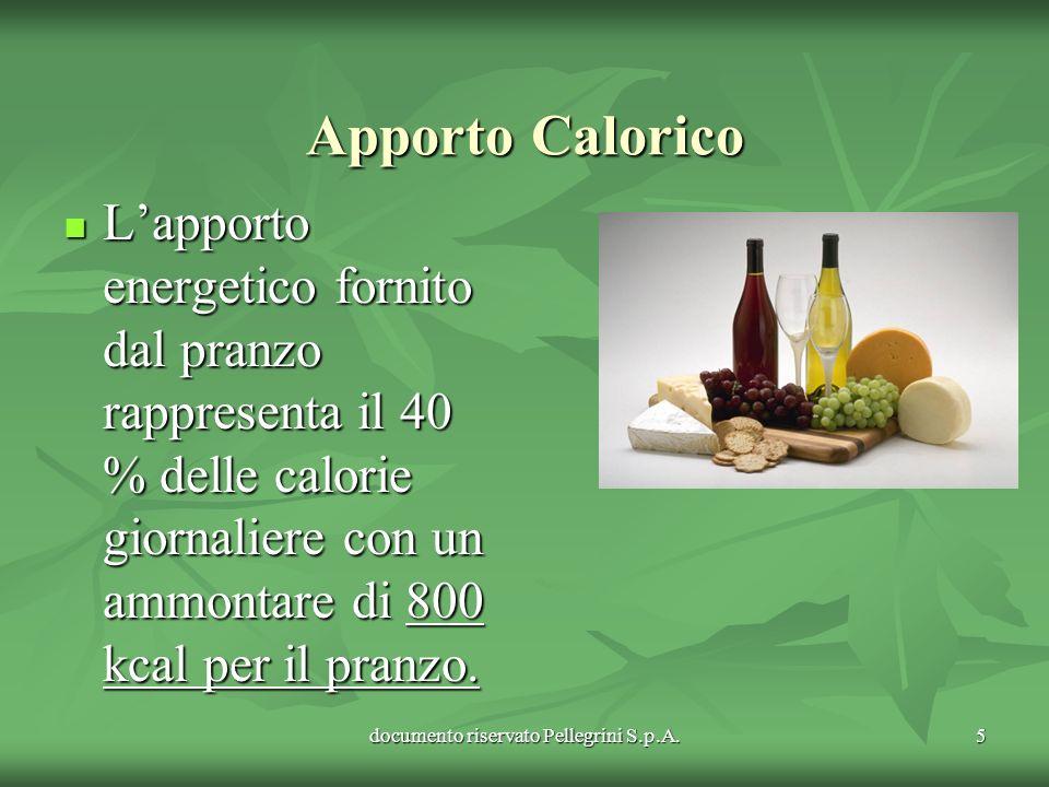 documento riservato Pellegrini S.p.A.5 Apporto Calorico Lapporto energetico fornito dal pranzo rappresenta il 40 % delle calorie giornaliere con un am