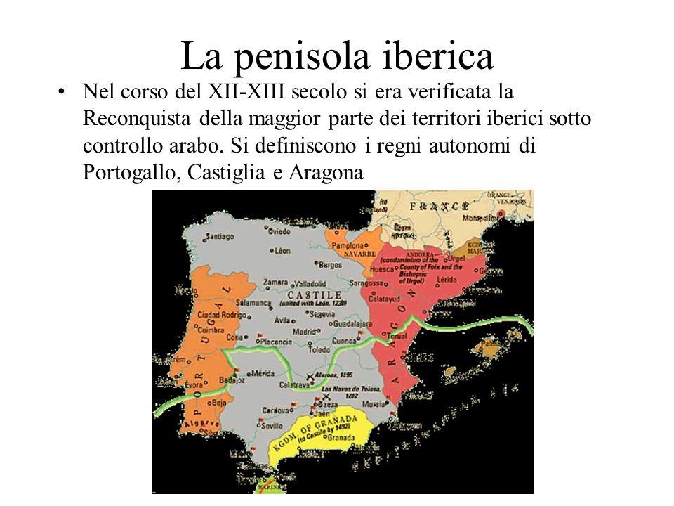 La penisola iberica Nel corso del XII-XIII secolo si era verificata la Reconquista della maggior parte dei territori iberici sotto controllo arabo. Si