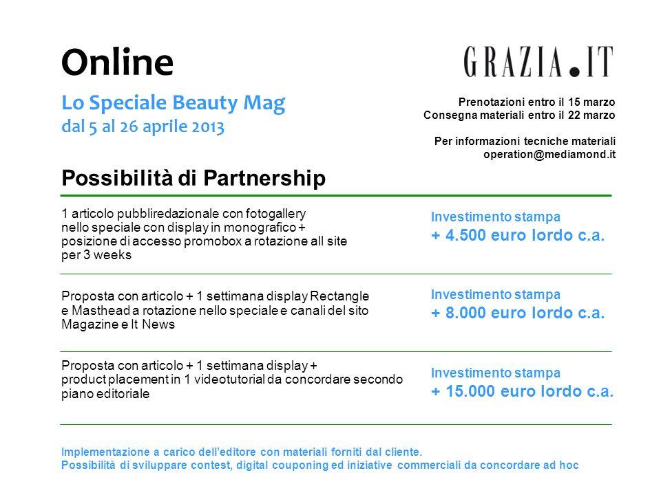 Online Lo Speciale Beauty Mag dal 5 al 26 aprile 2013 Possibilità di Partnership 1 articolo pubbliredazionale con fotogallery nello speciale con displ