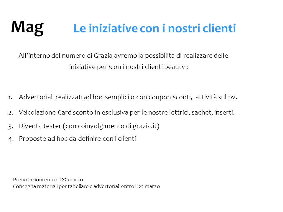 Allinterno del numero di Grazia avremo la possibilità di realizzare delle iniziative per /con i nostri clienti beauty : 1.Advertorial realizzati ad ho