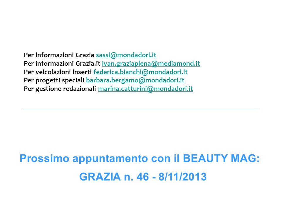 Per informazioni Grazia sassi@mondadori.itsassi@mondadori.it Per informazioni Grazia.it ivan.graziaplena@mediamond.itivan.graziaplena@mediamond.it Per
