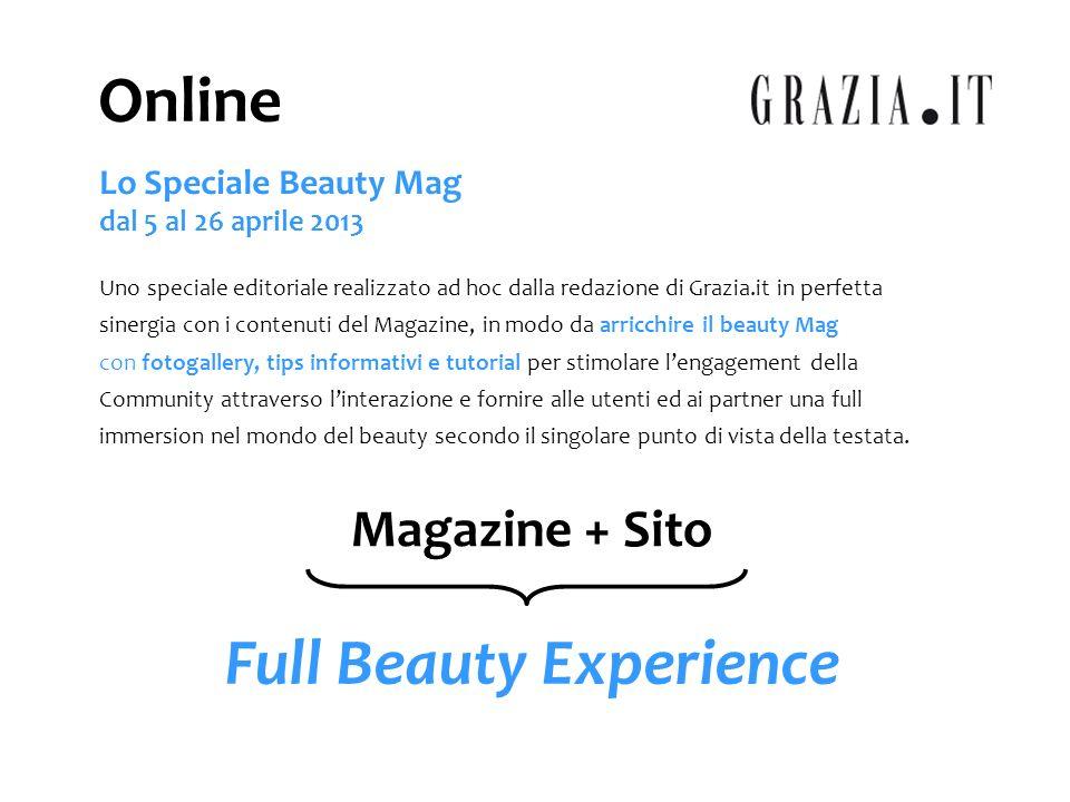 Nel menu di navigazione del sito Grazia.it un accesso fisso è riservato allo speciale A rotazione allinterno del sito vengono riservati degli spazi di visibilità editoriale per accedere allo speciale Online Lo Speciale Beauty Mag dal 5 al 26 aprile 2013
