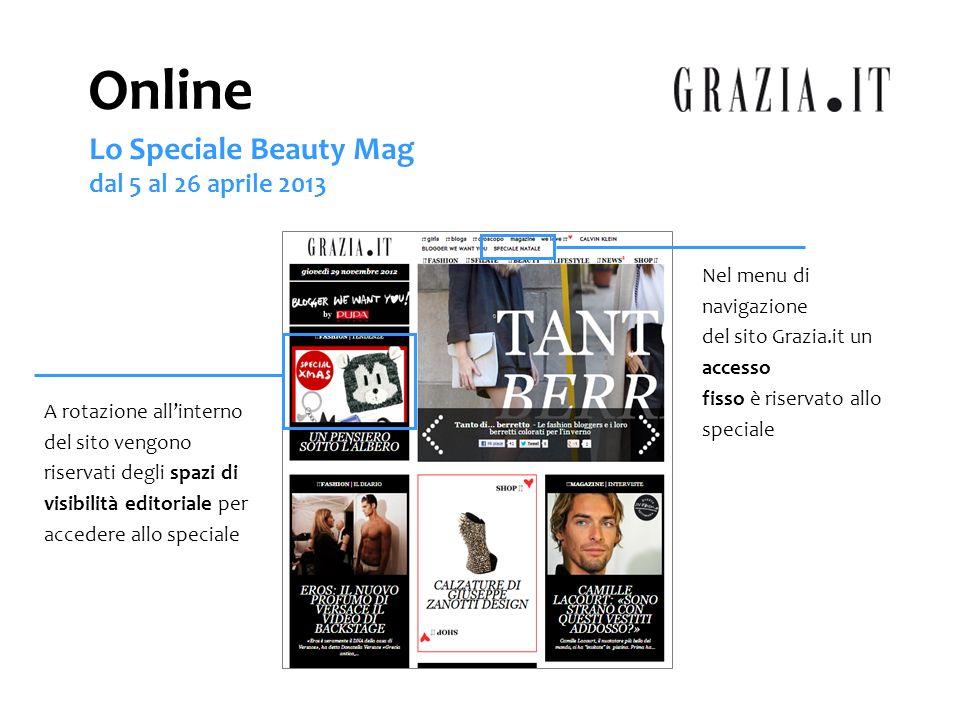 Accedendo allo Speciale, una gallery editoriale con groupage presenterà i contenuti, invitando la community a consultare la sezione ed i singoli prodotti In sequenza vengono pubblicati gli articoli dedicati ai clienti Online Lo Speciale Beauty Mag dal 5 al 26 aprile 2013