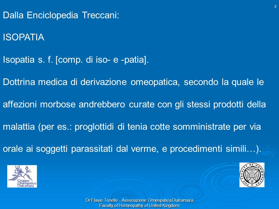 Dr Flavio Tonello - Associazione Omeopatica Dulcamara Faculty of Homeopathy of United Kingdom Richard W.