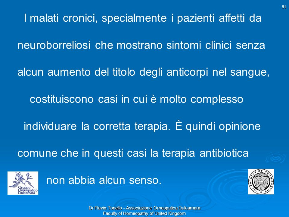 Dr Flavio Tonello - Associazione Omeopatica Dulcamara Faculty of Homeopathy of United Kingdom I malati cronici, specialmente i pazienti affetti da neu