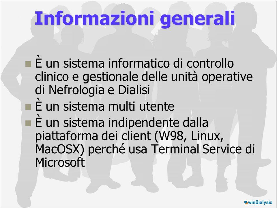 È un sistema informatico di controllo clinico e gestionale delle unità operative di Nefrologia e Dialisi È un sistema multi utente È un sistema indipendente dalla piattaforma dei client (W98, Linux, MacOSX) perché usa Terminal Service di Microsoft Informazioni generali