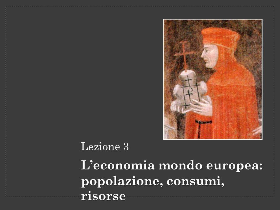 Lezione 3 Leconomia mondo europea: popolazione, consumi, risorse