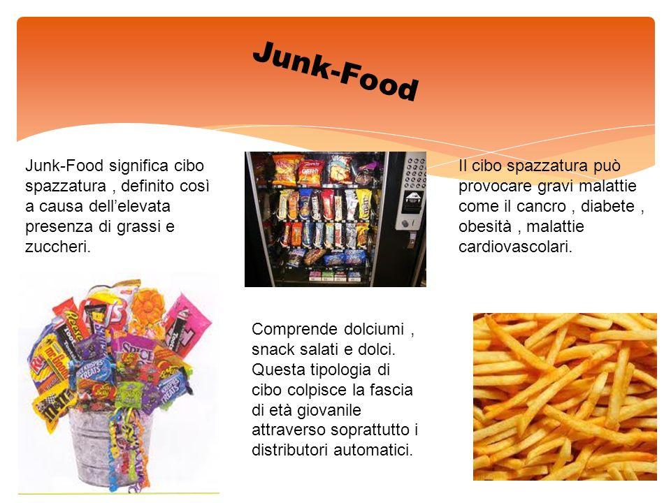 Junk-Food Junk-Food significa cibo spazzatura, definito così a causa dellelevata presenza di grassi e zuccheri. Comprende dolciumi, snack salati e dol