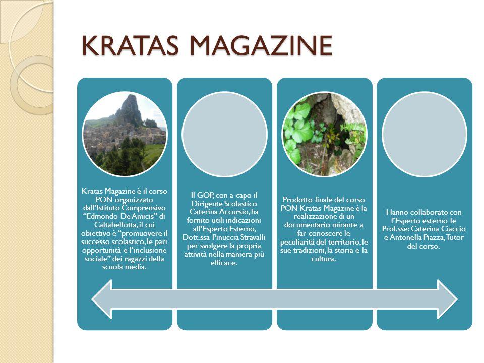 KRATAS MAGAZINE Kratas Magazine è il corso PON organizzato dallIstituto Comprensivo Edmondo De Amicis di Caltabellotta, il cui obiettivo è promuovere