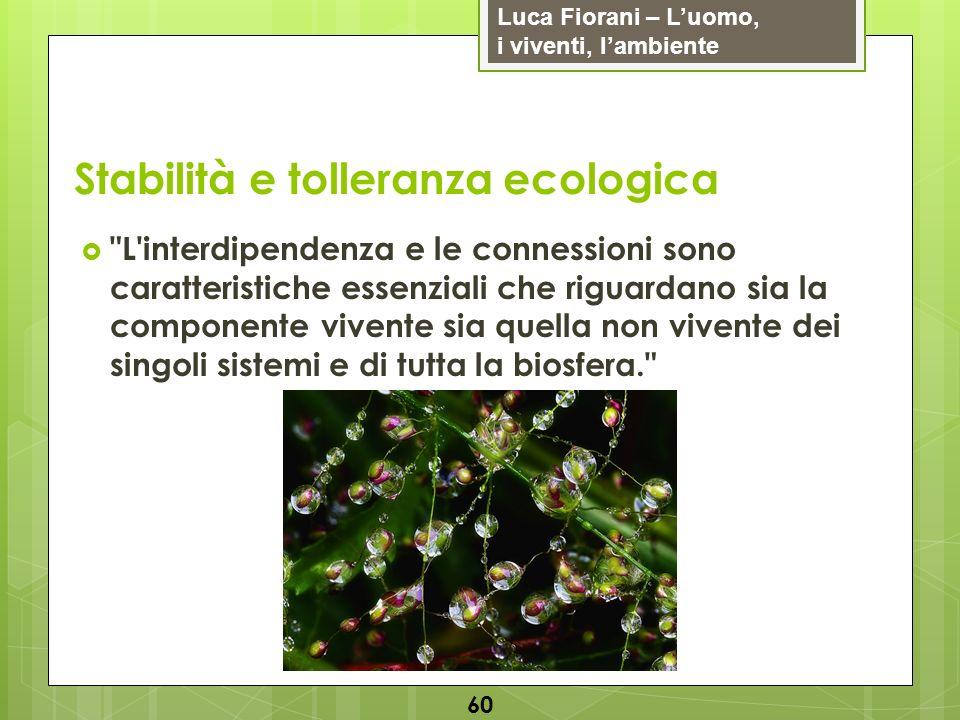 Luca Fiorani – Luomo, i viventi, lambiente Stabilità e tolleranza ecologica 60