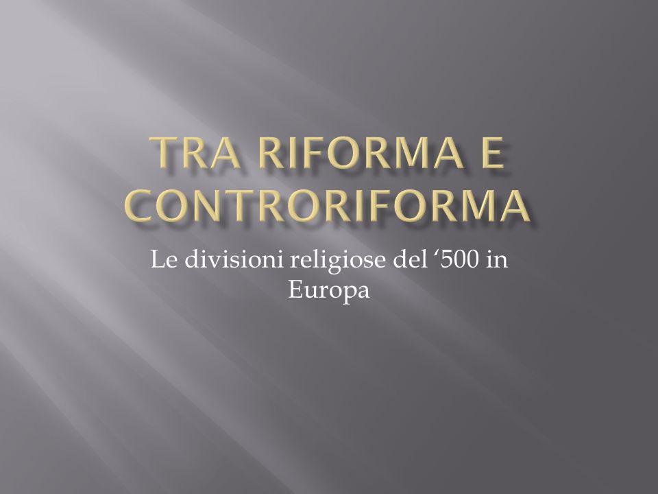 Le divisioni religiose del 500 in Europa