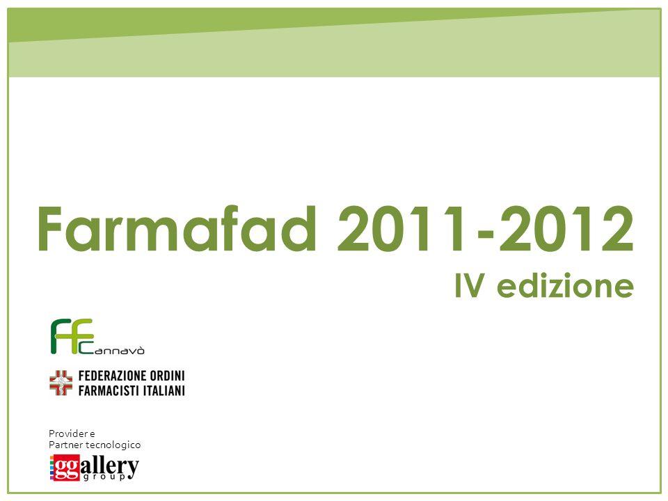 Farmafad 2011-2012 IV edizione Provider e Partner tecnologico