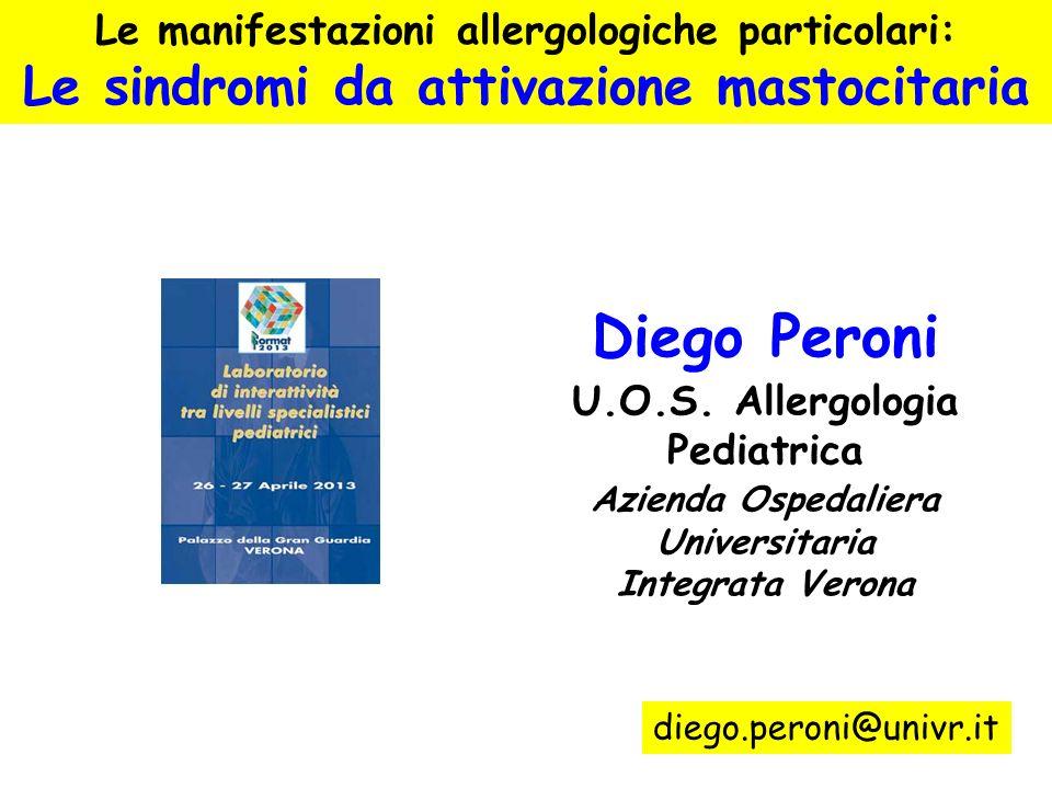 Le manifestazioni allergologiche particolari: Le sindromi da attivazione mastocitaria Diego Peroni U.O.S. Allergologia Pediatrica Azienda Ospedaliera