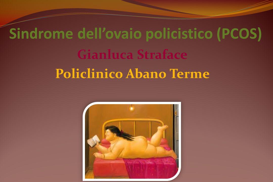Sindrome dellovaio policistico (PCOS) Gianluca Straface Policlinico Abano Terme