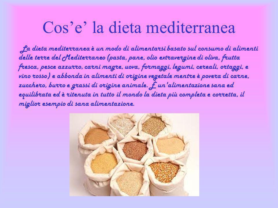 La dieta mediterranea è un modo di alimentarsi basato sul consumo di alimenti delle terre del Mediterraneo (pasta, pane, olio extravergine di oliva, f