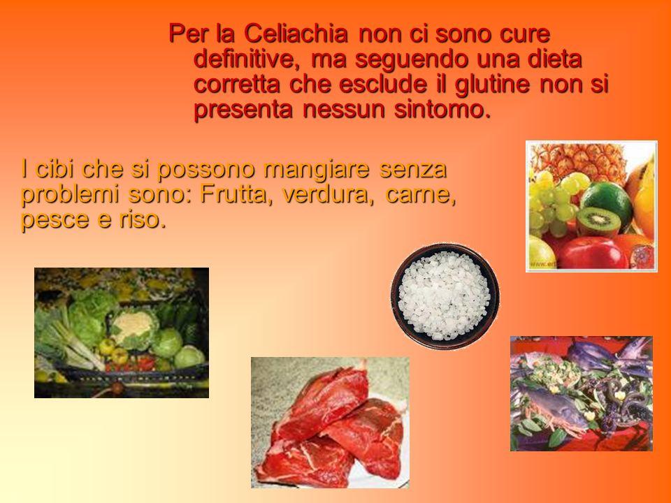 Per la Celiachia non ci sono cure definitive, ma seguendo una dieta corretta che esclude il glutine non si presenta nessun sintomo. I cibi che si poss