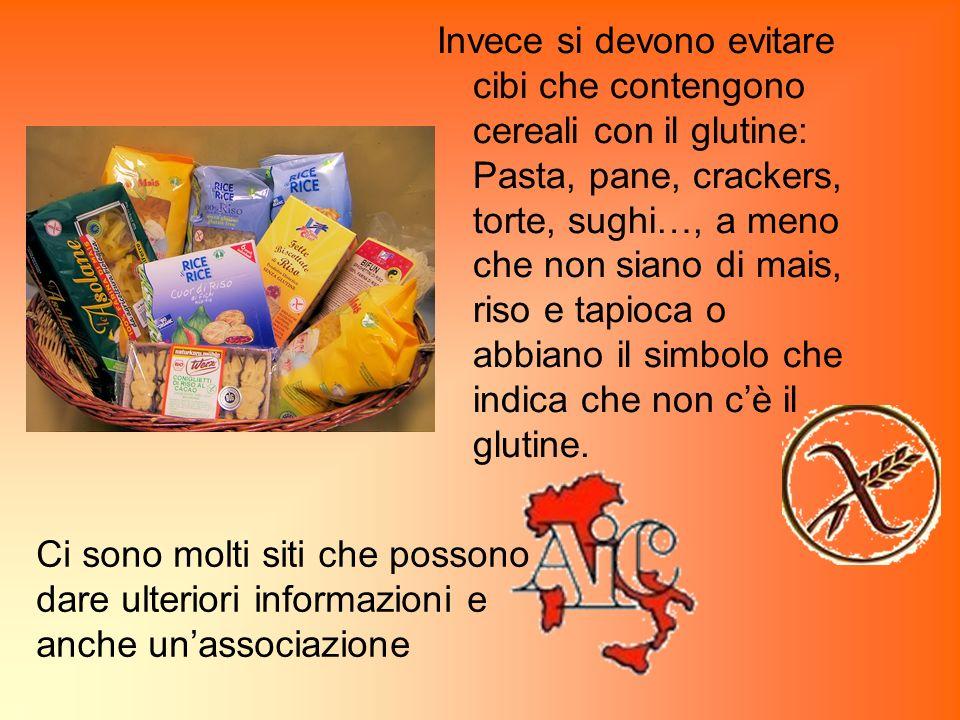 Invece si devono evitare cibi che contengono cereali con il glutine: Pasta, pane, crackers, torte, sughi…, a meno che non siano di mais, riso e tapioc