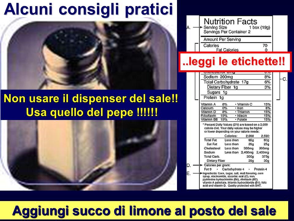 Non usare il dispenser del sale!! Usa quello del pepe !!!!!!..leggi le etichette!! Aggiungi succo di limone al posto del sale Alcuni consigli pratici