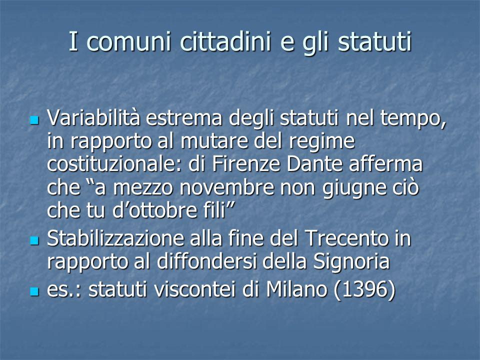 I comuni cittadini e gli statuti Variabilità estrema degli statuti nel tempo, in rapporto al mutare del regime costituzionale: di Firenze Dante afferm