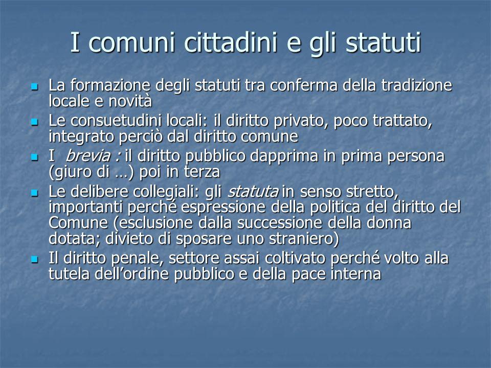 I comuni cittadini e gli statuti La formazione degli statuti tra conferma della tradizione locale e novità La formazione degli statuti tra conferma de
