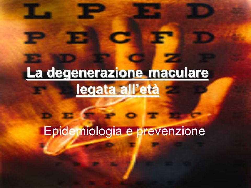 La degenerazione maculare legata alletà Epidemiologia e prevenzione