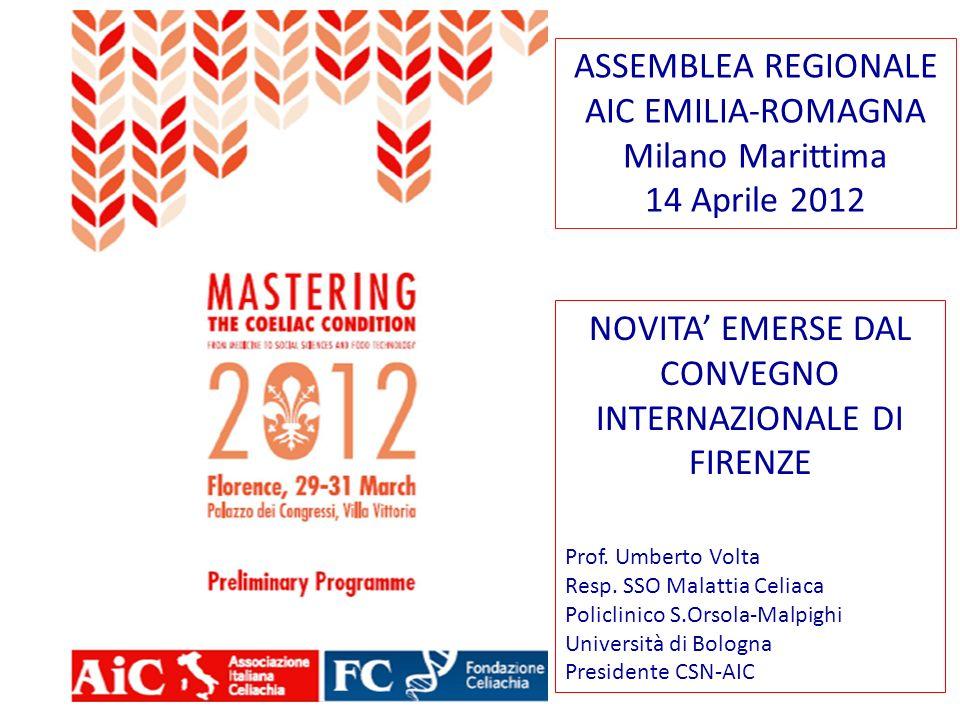 ASSEMBLEA REGIONALE AIC EMILIA-ROMAGNA Milano Marittima 14 Aprile 2012 NOVITA EMERSE DAL CONVEGNO INTERNAZIONALE DI FIRENZE Prof. Umberto Volta Resp.