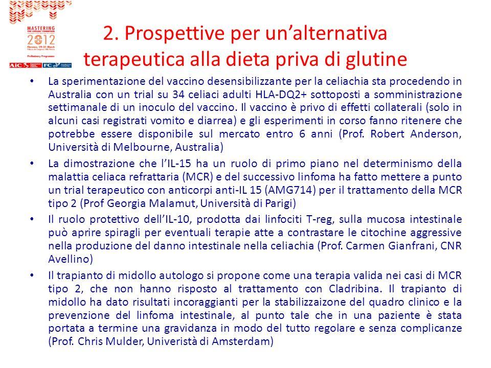 2. Prospettive per unalternativa terapeutica alla dieta priva di glutine La sperimentazione del vaccino desensibilizzante per la celiachia sta procede