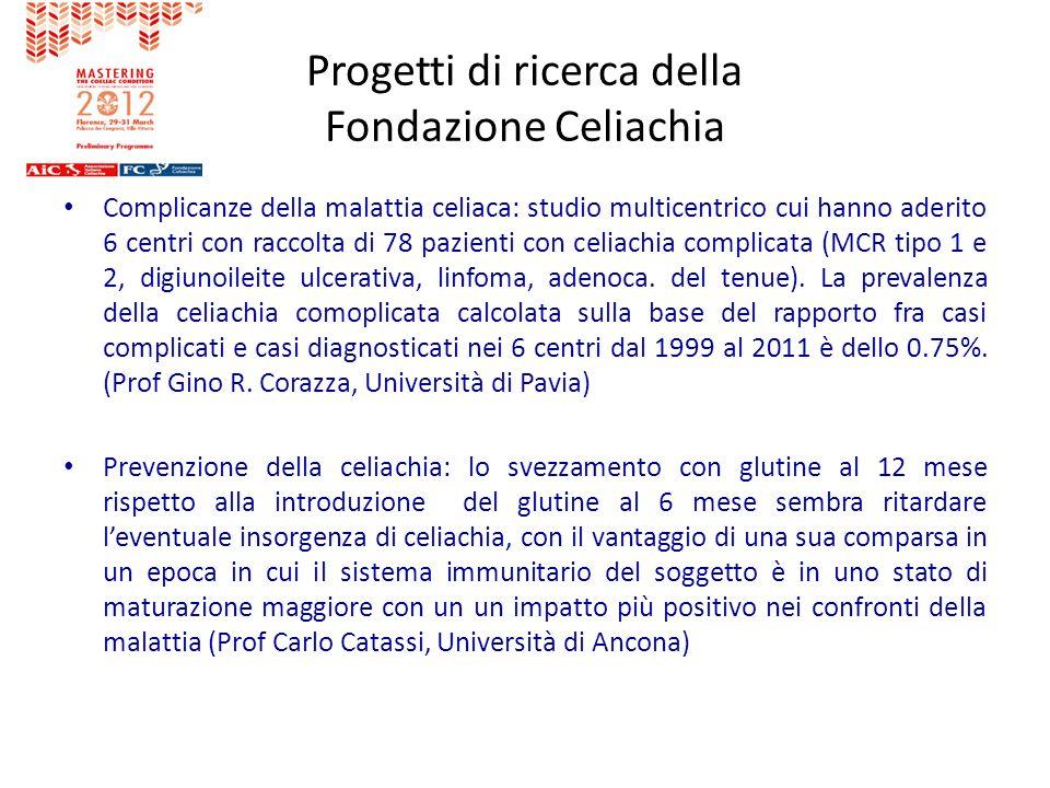 Progetti di ricerca della Fondazione Celiachia Complicanze della malattia celiaca: studio multicentrico cui hanno aderito 6 centri con raccolta di 78