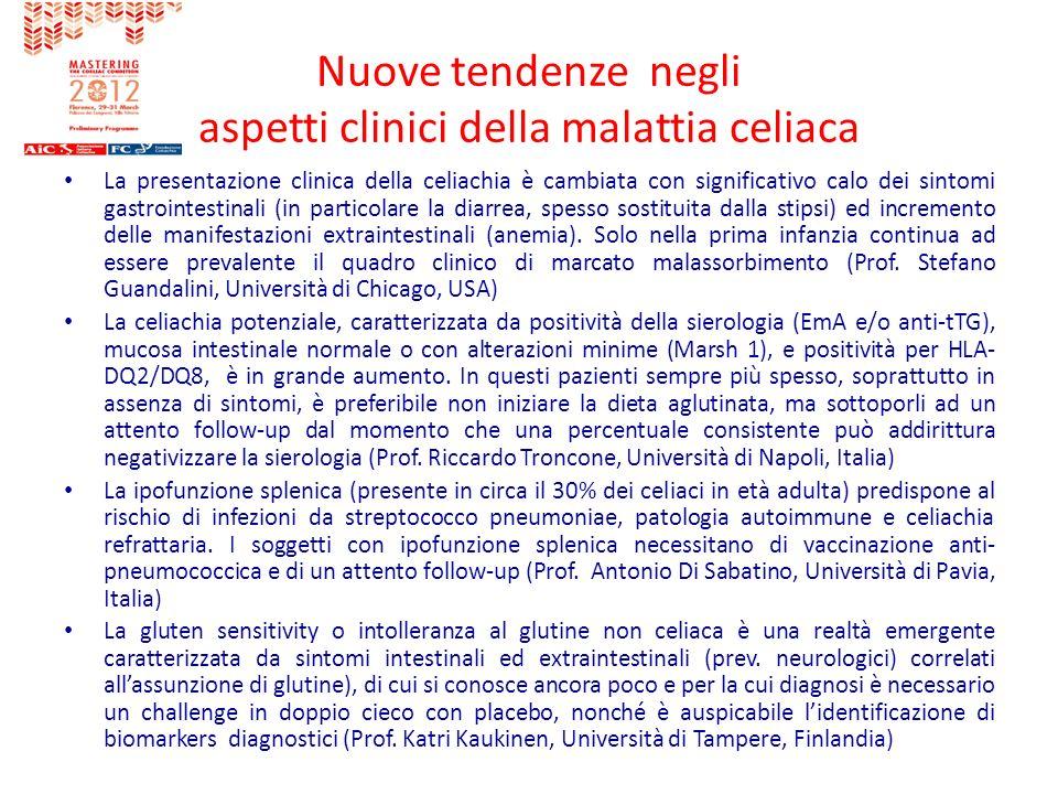 Nuove tendenze negli aspetti clinici della malattia celiaca La presentazione clinica della celiachia è cambiata con significativo calo dei sintomi gas