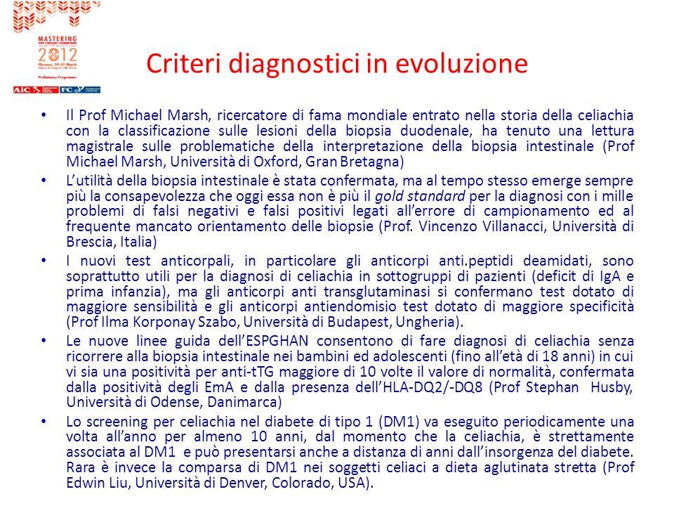 Criteri diagnostici in evoluzione Il Prof Michael Marsh, ricercatore di fama mondiale entrato nella storia della celiachia con la classificazione sull