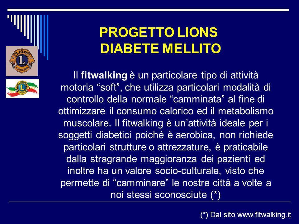 PROGETTO LIONS DIABETE MELLITO Il fitwalking è un particolare tipo di attività motoria soft, che utilizza particolari modalità di controllo della norm