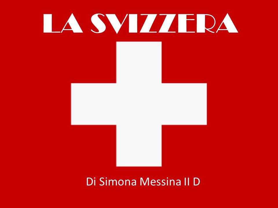 PRESENTAZIONE La Confederazione Svizzera, comunemente abbreviata in Svizzera, anche conosciuta come Confederazione elvetica, è uno Stato alpinodell Europa centrale.