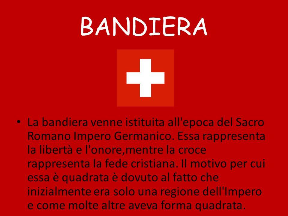BANDIERA La bandiera venne istituita all'epoca del Sacro Romano Impero Germanico. Essa rappresenta la libertà e l'onore,mentre la croce rappresenta la