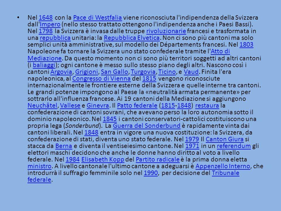 Nel 1648 con la Pace di Westfalia viene riconosciuta l'indipendenza della Svizzera dall'Impero (nello stesso trattato ottengono l'indipendenza anche i