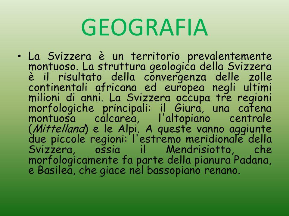 GEOGRAFIA La Svizzera è un territorio prevalentemente montuoso. La struttura geologica della Svizzera è il risultato della convergenza delle zolle con