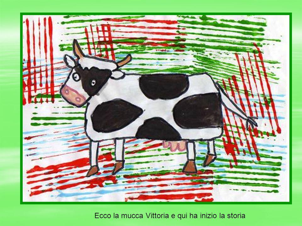 Ecco la mucca Vittoria e qui ha inizio la storia